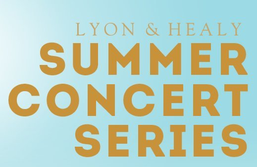Registration Open for the Lyon & Healy Summer Concert Series